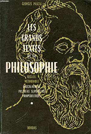LES GRANDS TEXTES DE LA PHILOSOPHIE, Recueil Méthodique à l'Usage des Candidats, Baccalauréat, ...