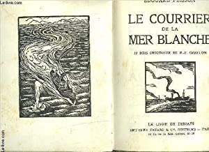 LE COURRIER DE LA MER BLANCHE- LA CIGALE- REGAIN- 3 TOMES EN 1 VOLUME- LE LIVRE DE DEMAIN: PEISSON ...
