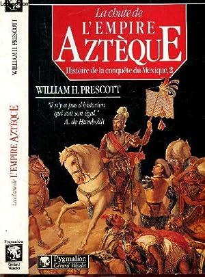 fabuleuse decouverte de lempire azteque la t 01 histoire de la conquete du mexique