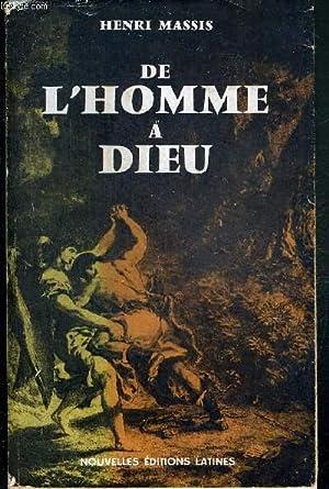 DE L'HOMME A DIEU - COLLECTION ITINERAIRES: MASSIS HENRI