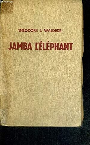 JAMBA L'ELEPHANT: WALDECK THEODORE-J.