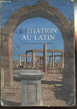 INITIATION AU LATIN - CIVILISATION ET LANGUE: GORINI R. /
