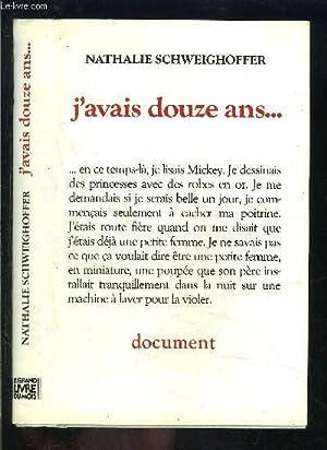 J AVAIS DOUZE ANS.: SCHWEIGHOFFER NATHALIE.