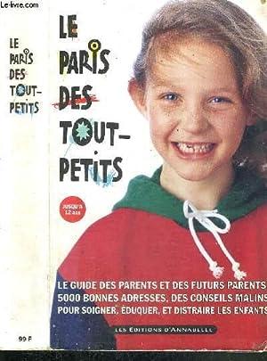 LE PARIS DES TOUT-PETITS - Le guide: COLLECTIF