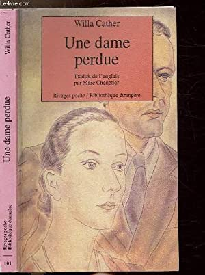 UNE DAME PERDUE - COLLECTION RIVAGES POCHE/BIBLIOTHEQUE: CATHER WILLA