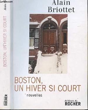 BOSTON, UN HIVER SI COURT: BRIOTTET ALAIN