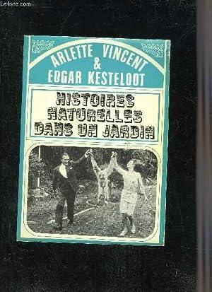 HISTOIRES NATURELLES DANS UN JARDIN.: VINCENT ARLETTE &