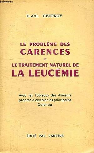 LE PROBLEME DES CARENCES ET LE TRAITEMENT NATUREL DE LA LEUCEMIE: GEFFROY H.-Ch.