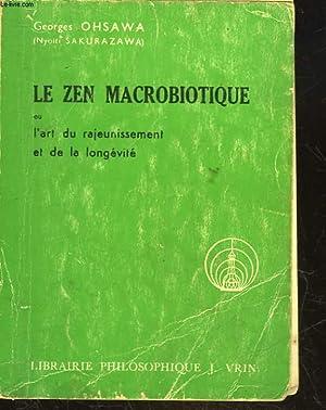 LE ZEN MACROBIOTIQUE OU L'ART DU RAJEUNISSEMENT ET DE LA LONGEVITE: OHSAWA GEORGES - ...