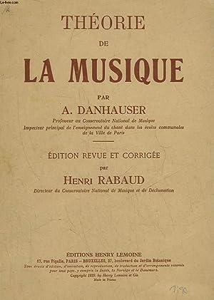 THOERIE DE LA MUSIQUE: RABAUD HENRI - DANHAUSER A.