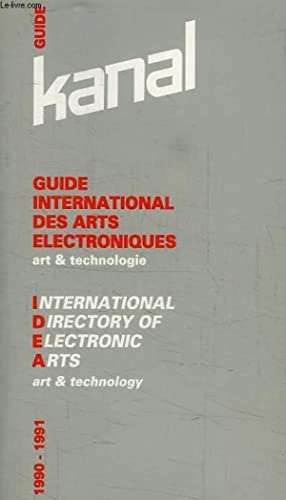 GUIDE KANAL INTERNATIONAL DES ARTS ELECTRONIQUES, ART & TECHNOLOGIE: COLLECTIF