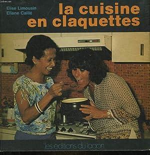LA CUISINE EN CLAQUETTES: LIMOUSIN ELISE / CAILLE ELIANE
