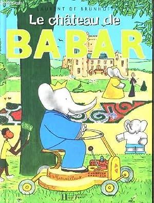 LE CHATEAU DE BABAR: LAURENT DE BRUNHOFF