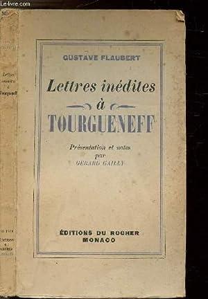 LETTRES INEDITES A TOURGUENEFF: FLAUBERT GUSTAVE