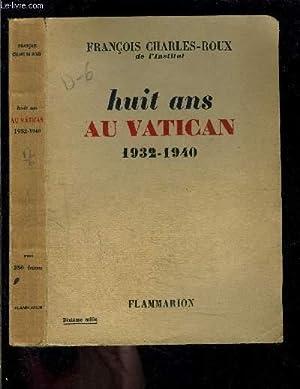 HUIT ANS AU VATICAN 1932-1940: CHARLES ROUX FRANCOIS