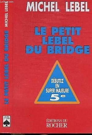LE PETIT LEBEL DU BRIDGE: LEBEL MICHEL