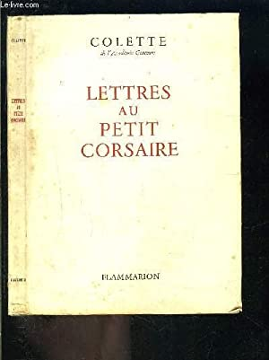 LETTRES AU PETIT CORSAIRE: COLETTE