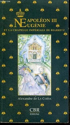 NAPOLEON III - EUGENIE ET LA CHAPELLE: DE LA CERDA