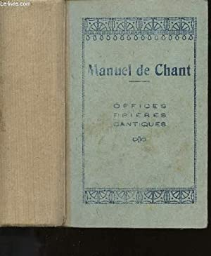 MANUEL DE CHANT - OFFICES PRIERES CANTIQUES.: COLLECTIF