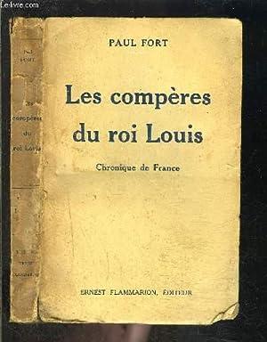 LES COMPERES DU ROI LOUIS- CHRONIQUE DE: FORT PAUL