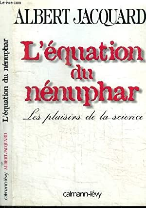 L'EQUATION DU NENUPHAR - LES PLAISIRS DE: JACQUARD ALBERT