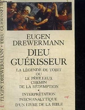 DIEU GUERISSEUR : LA LEGENDE DE TOBIT: DREWERMANN EUGEN