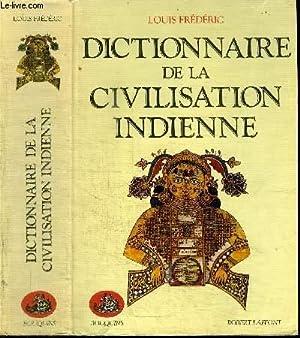 DICTIONNAIRE DE LA CIVILISATION INDIENNE: FREDERIC LOUIS