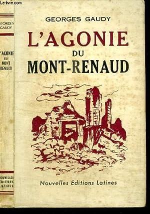 L'AGONIE DU MONT-RENAUD (mars-avril 1918) SOUVENIRS D'UN: GAUDY GEORGES
