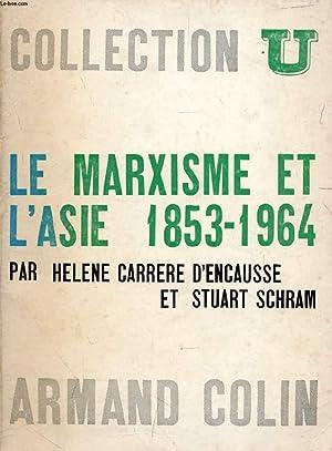 LE MARXISME ET L'ASIE, 1853-1964: SCHRAM STUART, CARRERE
