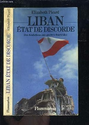 LIBAN ETAT DE DISCORDE- DES FONDATIONS AUX: PICARD ELIZABETH