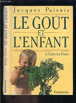 LE GOUT ET L ENFANT: PUISAIS JACQUES- PIERRE