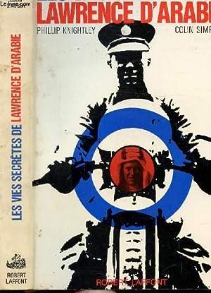 LES VIES SECRETES DE LAWRENCE D'ARABIE: KNIGHTLEY PHILLIP ET