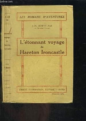 L ETONNANT VOYAGE DE HARETON IRONCASTLE: ROSNY AINE J.H.