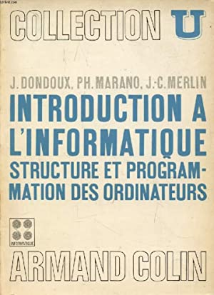INTRODUCTION A L'INFORMATIQUE, STRUCTURE ET PROGRAMMATION DES: DONDOUX JACQUES, MARANO