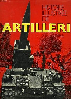 HISTOIRE ILLUSTREE DE L'ARTILLERIE: JOBE J., LACHOUQUE