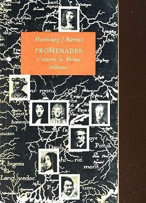 PROMENADES A TRAVERS LA FRANCE LITTERAIRE: HUMBOURG PIERRE / BARROIS MAURICE