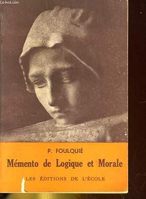MEMENTO DE LOGIQUE ET MORALE: P. FOULQUIE