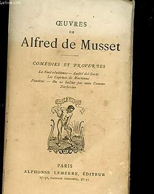 OEUVRES DE ALFRED DE MUSSET : COMEDIES ET PROVERBES, LA NUIT VENITIENNE, ANDRE DEL SARTO, LES ...