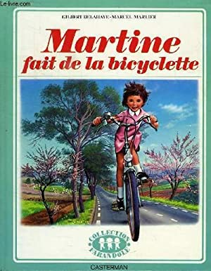 MARTINE FAIT DE LA BICYCLETTE: DELAHAYE GILBERT, MARLIER