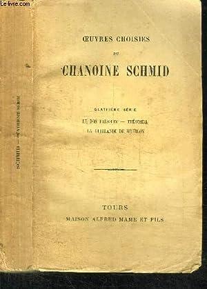 OEUVRES CHOISIES DU CHANOINE CHRISTOPHE SCHMID -: SCHMID CHRISTOPHE
