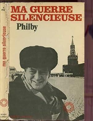MA GUERRE SILENCIEUSE: PHILBY KIM.