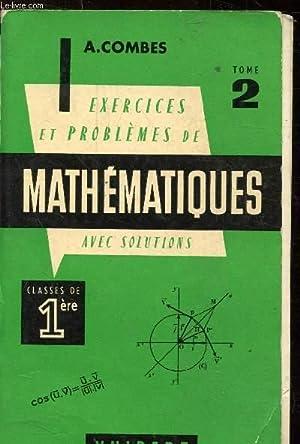 EXERCICES ET PROBLEMES DE MATHEMATIQUES TOME 2: COMBES A.