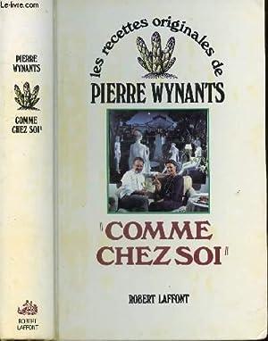 COMME CHEZ VOUS - LES RECETTES ORIGINALES: WYNANTS PIERRE