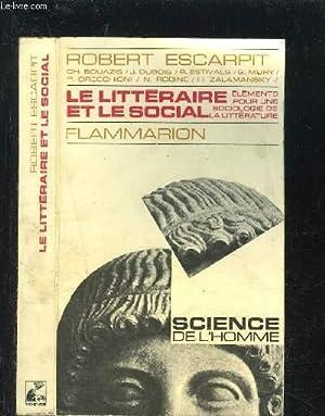 LE LITTERAIRE ET LE SOCIAL: ESCARPIT ROBERT- COLLECTIF