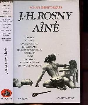 ROMANS PREHISTORIQUES - Sommaire : Vamireh -: ROSNY AINE J.H.