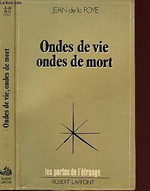 ONDES DE VIE ONDES DE MORT -: FOYE JEAN DE