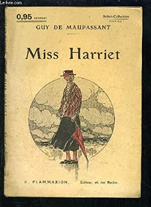 MISS HARRIET- SELECT COLLECTION N°129: MAUPASSANT GUY DE