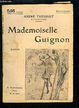 MADEMOISELLE GUIGNON- SELECT COLLECTION N°46: THEURIET ANDRE.
