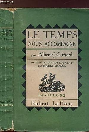 LE TEMPS NOUS ACCOMPAGNE - COLLECTION PAVILLONS: GUERARD ALBERT-J.