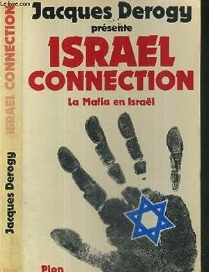 ISRAEL CONNECTION - LA MAFIA EN ISRAEL: DEROGY JACQUES